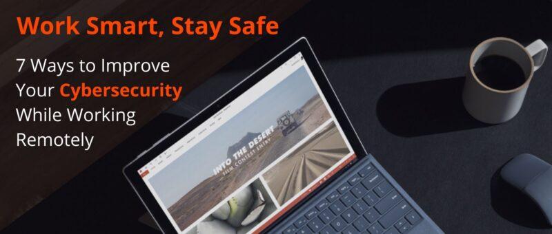 Work Smart, Stay Safe Cybersecurity Webinar