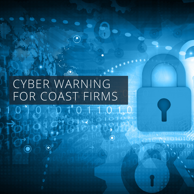 Cyber Warning for Coast Firms