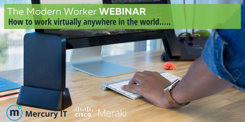 The Modern Worker Webinar with Cisco Meraki