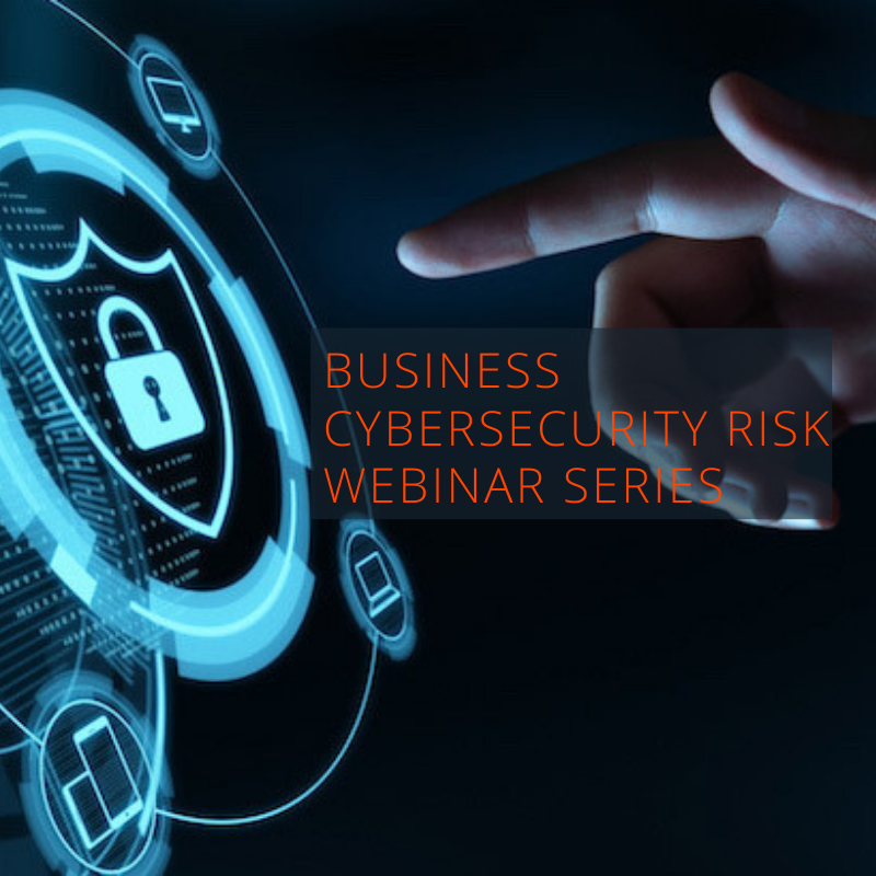 Business Cybersecurity Risk Webinar Series