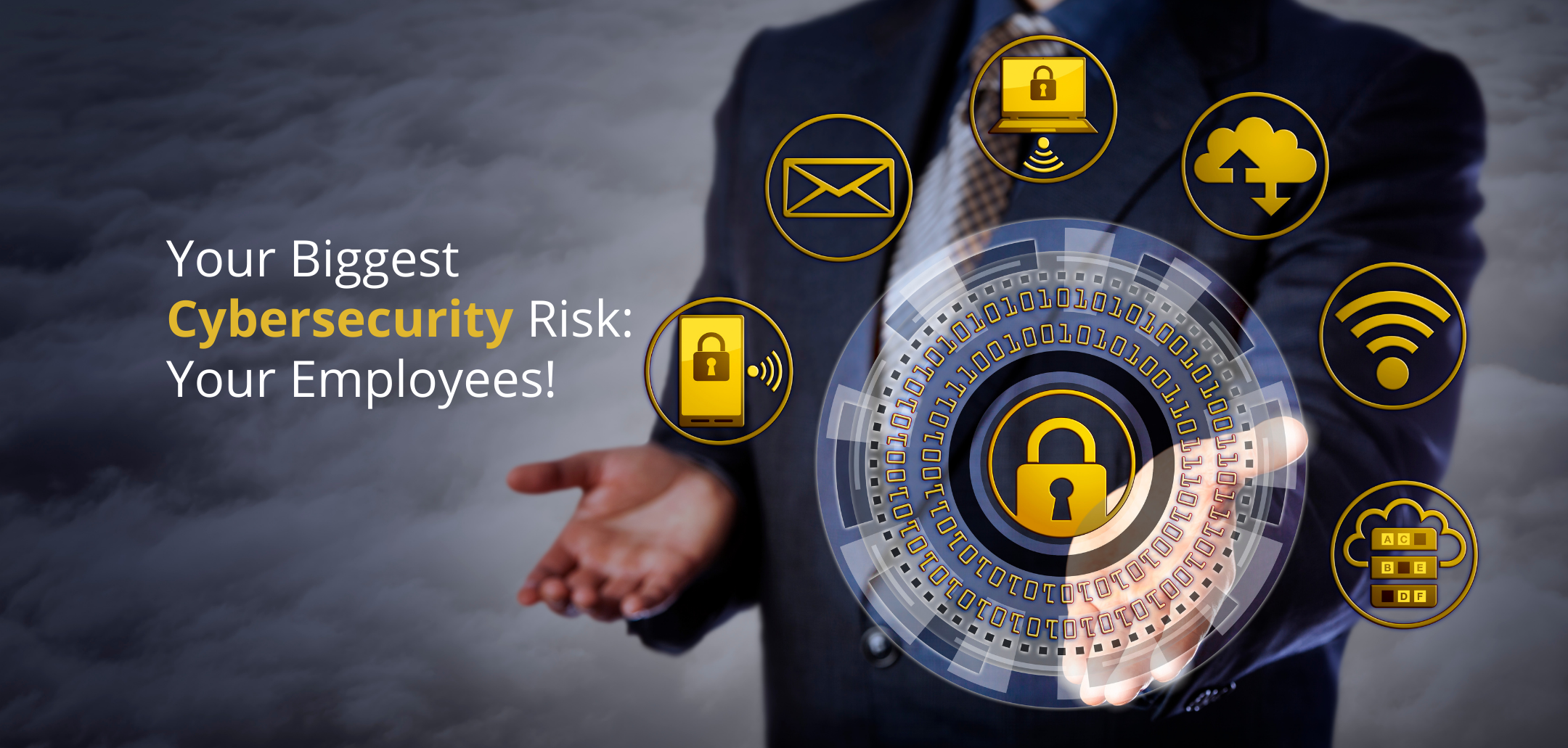Your Biggest Cybersecurity Risk: Your Employees
