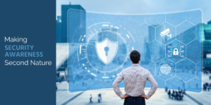 Making Security Awareness Second Nature