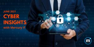 Cyber Insights June 2021